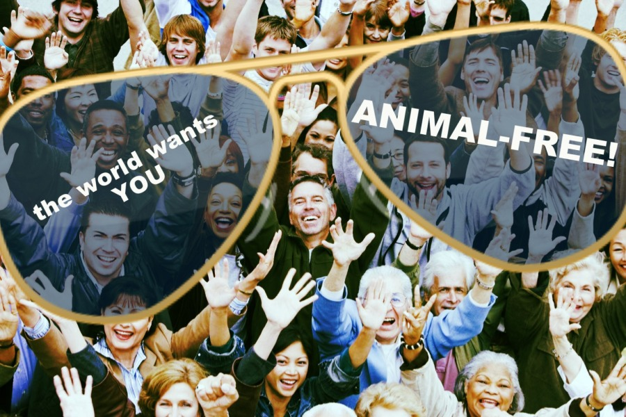 THE WORLD WANTS YOU ANIMAL-FREE